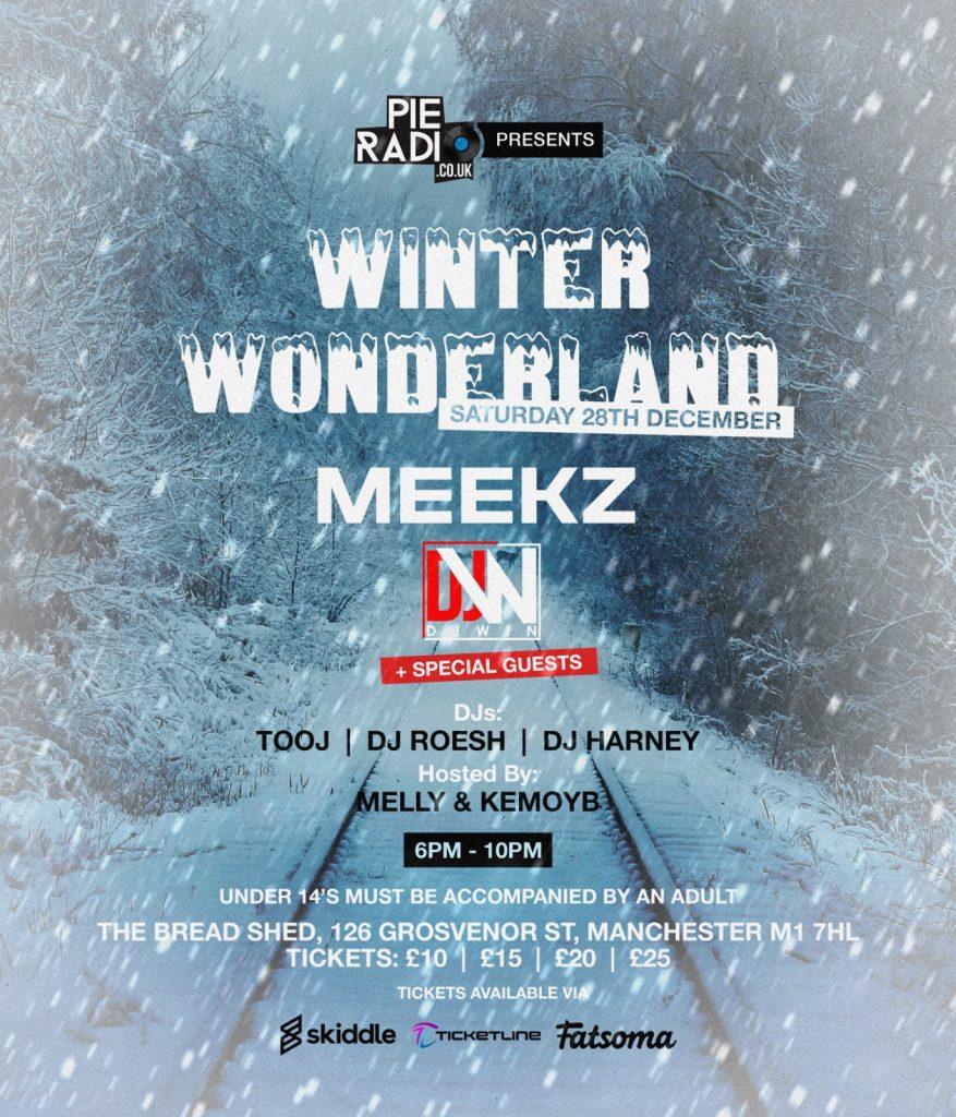 Pie Radio Presents Winter Wonderland Meekz DJ Win Special Guests Aitch DJ Win iwin likkleman manchester