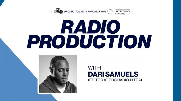 Pie Radio Masterclass: Radio Production with Dari Samuels (BBC Radio 1Xtra)