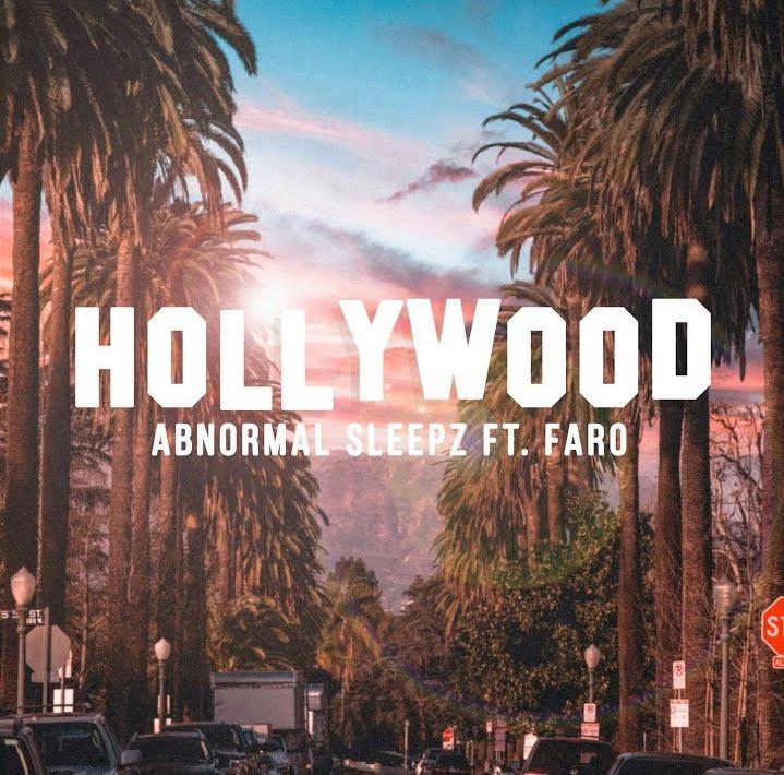 Abnormal Sleepz x Faro drop fire new track: Hollywood
